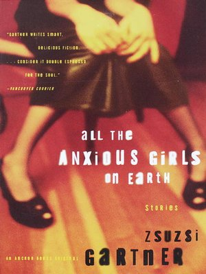 cover image of All the Anxious Girls on Earth