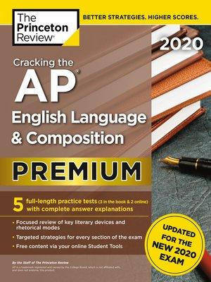 cover image of Cracking the AP English Language & Composition Exam 2020, Premium Edition