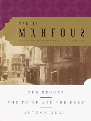 Naguib mahfouz overdrive rakuten overdrive ebooks audiobooks cover image of the beggar the thief and the dogs autumn quail fandeluxe Gallery