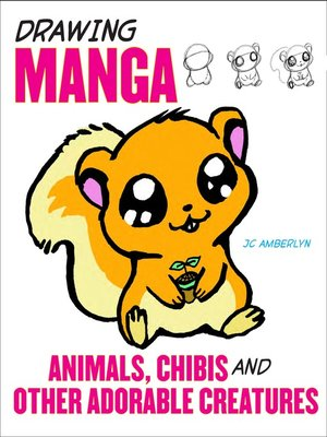 cover image of Drawing Manga Animals, Chibis, and Other Adorable Creatures