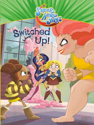 cover image of Switched Up! (DC Super Hero Girls)