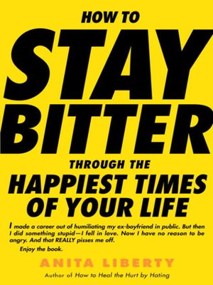 cover image of How to Stay Bitter Through the Happiest Times of Your Life