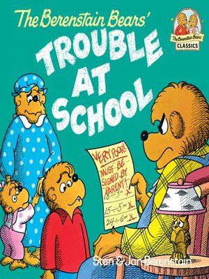 cover image of The Berenstain Bears and the Trouble at School