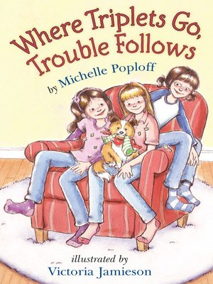 cover image of Where Triplets Go, Trouble Follows