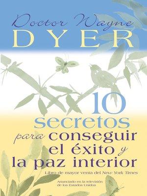 cover image of 10 Secretos para Conseguir el Éxito y la paz interior