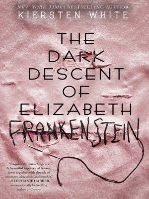 cover image of The Dark Descent of Elizabeth Frankenstein