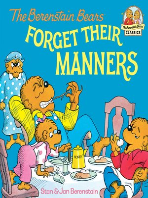 cover image of The Berenstain Bears Forget Their Manners