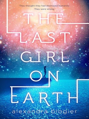 cover image of The Last Girl on Earth