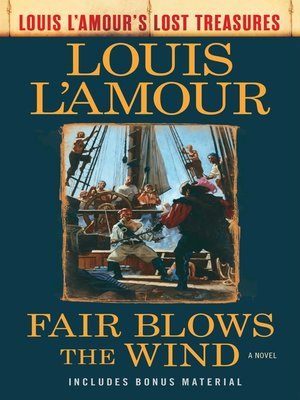 cover image of Fair Blows the Wind (Louis L'Amour's Lost Treasures)