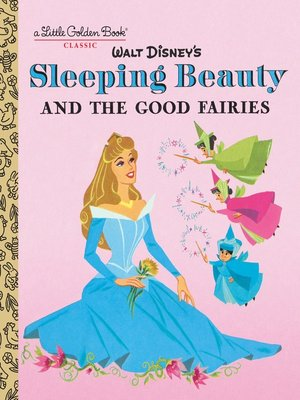 cover image of Sleeping Beauty and the Good Fairies (Disney Classic)