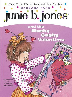 cover image of Junie B. Jones and the Mushy Gushy Valentime