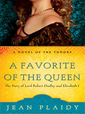 cover image of A Favorite of the Queen: The Story of Lord Robert Dudley and Elizabeth I