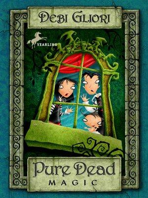 cover image of Pure Dead Magic