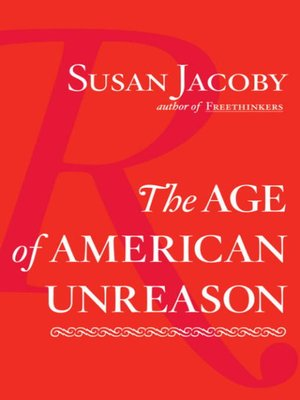 cover image of The Age of American Unreason