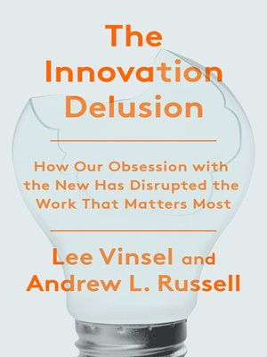 cover image of The Innovation Delusion