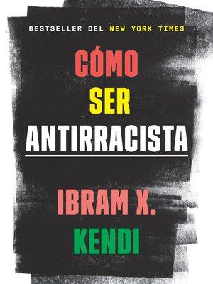 cover image of Cómo ser antirracista