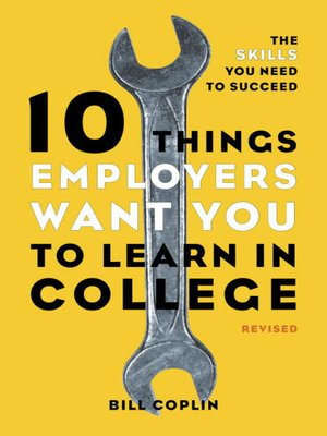 cover image of 10 Things Employers Want You to Learn in College, Revised