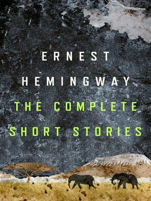 cover image of The Complete Short Stories of Ernest Hemingway