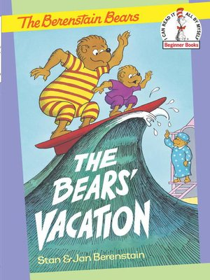 cover image of The Berenstain Bears The Bears' Vacation