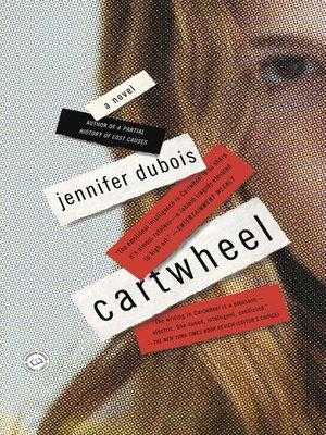 Title details for Cartwheel by Jennifer duBois - Available