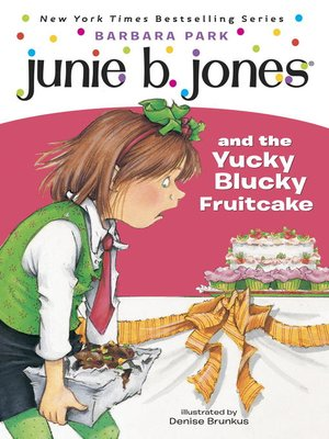 cover image of Junie B. Jones and the Yucky Blucky Fruitcake