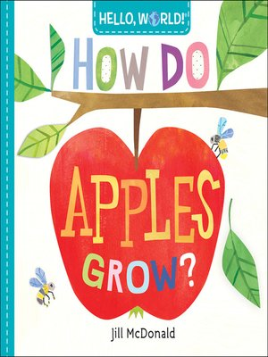 cover image of Hello, World! How Do Apples Grow?