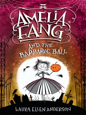 cover image of Amelia Fang and the Barbaric Ball