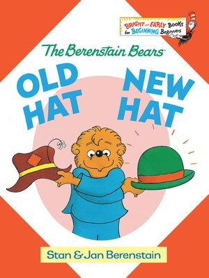 cover image of The Berenstain Bears Old Hat New Hat