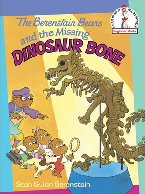 cover image of The Berenstain Bears and the Missing Dinosaur Bone