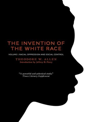 cover image of The Invention of the White Race, Volume 1