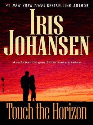 Touch The Horizon By Iris Johansen Overdrive Rakuten Overdrive