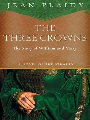 cover image of The Three Crowns: The Story of William and Mary