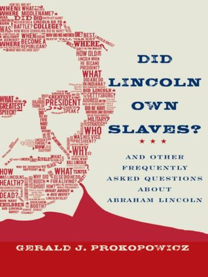 Did Lincoln Own Slaves By Gerald J Prokopowicz