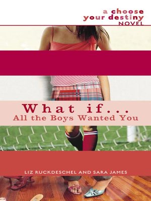 cover image of What If ... All the Boys Wanted You