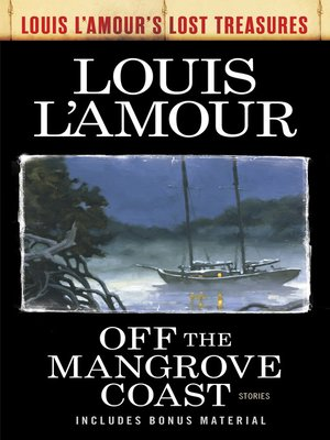 cover image of Off the Mangrove Coast (Louis L'Amour's Lost Treasures)
