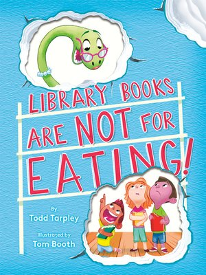 cover image of Library Books Are Not for Eating!