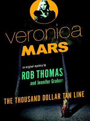 cover image of An Original Mystery by Rob Thomas: The Thousand-Dollar Tan Line