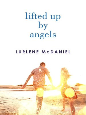 cover image of Lifted Up by Angels