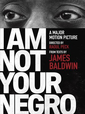 cover image of I Am Not Your Negro