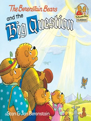 cover image of The Berenstain Bears and the Big Question