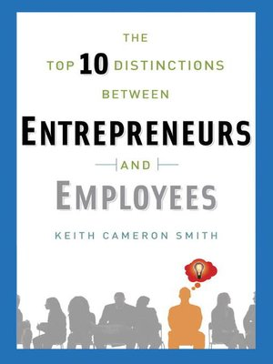 cover image of The Top 10 Distinctions Between Entrepreneurs and Employees