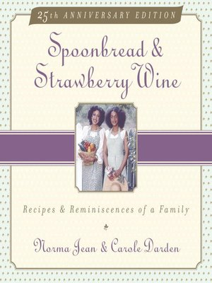 Spoonbread Strawberry Wine By Norma Jean Darden Overdrive Ebooks Audiobooks And Videos For Libraries And Schools