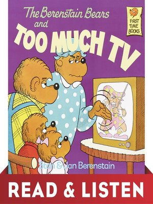 cover image of The Berenstain Bears and Too Much TV