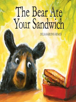 cover image of The Bear Ate Your Sandwich