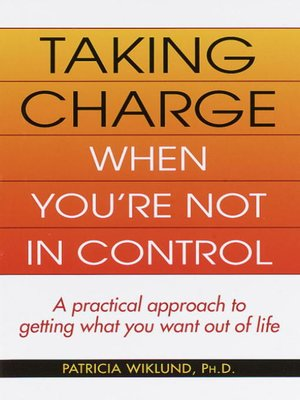 cover image of Taking Charge When You're Not in Control
