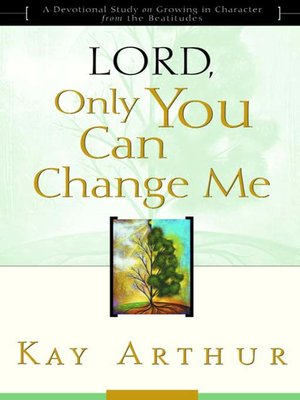 cover image of Lord, Only You Can Change Me