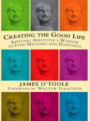 cover image of Creating the Good Life