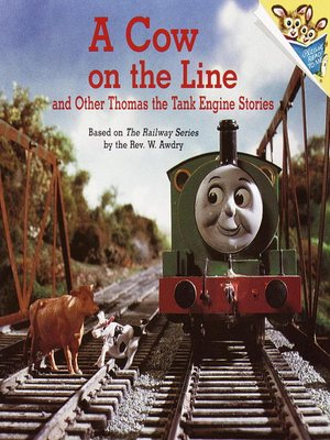 cover image of A Cow on the Line and Other Thomas the Tank Engine Stories (Thomas & Friends)