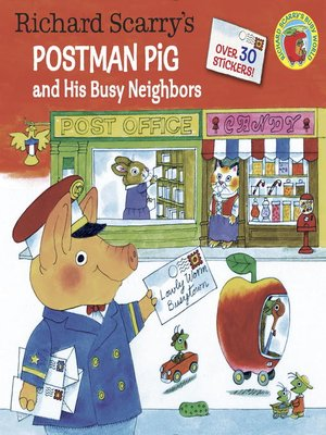 cover image of Richard Scarry's Postman Pig and His Busy Neighbors