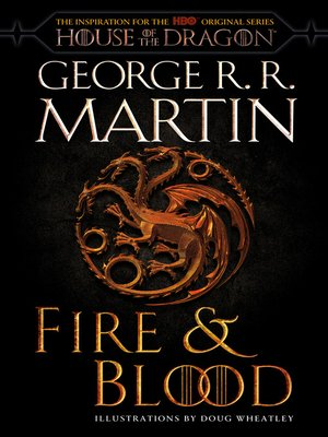 Fire & Blood by George R  R  Martin · OverDrive (Rakuten OverDrive